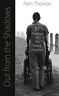 Out From The Shadows: 31 Devotions For The Weary Caregiver by Pam Thorson ebook deal