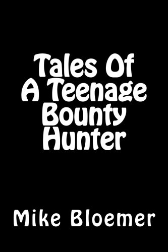 Tales Of A Teenage Bounty Hunter (Volume 1)
