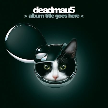 Deadmau5 - > Album Title Goes Here < - Zortam Music