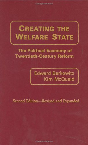 Image for Creating the Welfare State: The Political Economy of Twentieth-Century Reform; Second Edition--Revised and Expanded