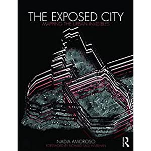 The Exposed City: Mapping the Urban Invisibles