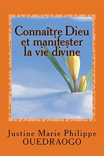 Book: Connaitre Dieu et manifester la vie divine (French Edition) by Justine M.P. Ouedraogo