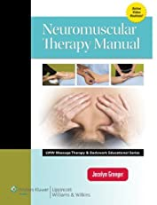 Neuromuscular Therapy Manual (LWW Massage Therapy and Bodywork Educational Series)