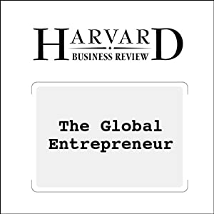 The Global Entrepreneur (Harvard Business Review) Periodical