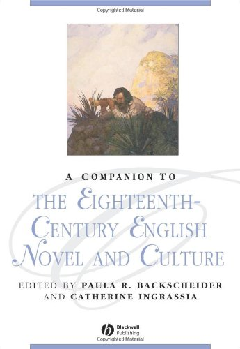 A Companion to the Eighteenth-Century English Novel and Culture (Blackwell Companions to Literature and Culture)