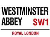 WESTMINSTER ABBEY SW1 ROYAL LONDON STREET SIGN METAL STEEL ADVERTISING WALL SIGN