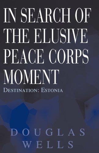 In Search of the Elusive Peace Corps Moment: Destination: Estonia