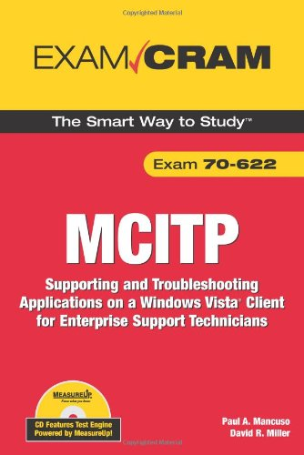MCITP 70-622 Exam Cram:Supporting and Troubleshooting Applications on a Windows Vista Client for Enterprise Support Technicia: Supporting and ... Client for Enterprise Support Technicians