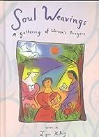Soul Weaving: A Gathering of Women's…