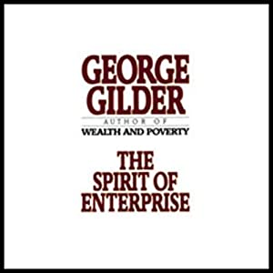The Spirit of Enterprise | [George Gilder]