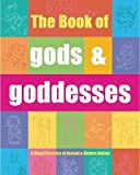 img - for [(The Book of Gods & Goddesses: A Visual Directory of Ancient and Modern Deities)] [Author: Tom Whyte] published on (December, 2004) book / textbook / text book