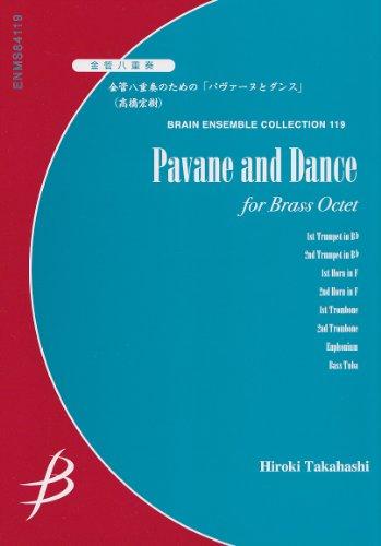 金管八重奏のための「パヴァーヌとダンス」 Pavane and dance for brass octet