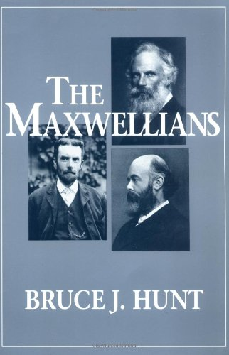 The Maxwellians (Cornell History Of Science)