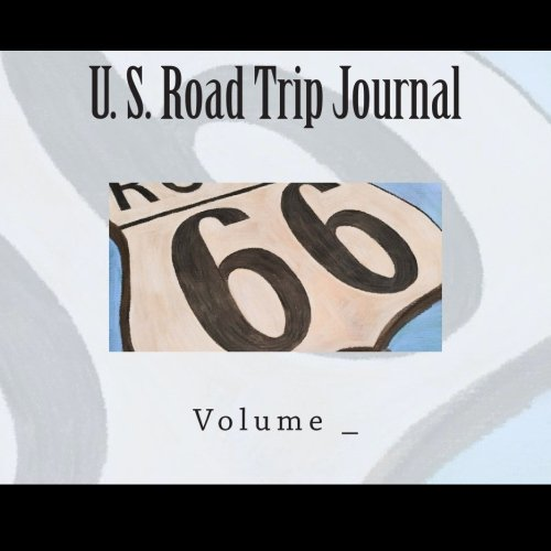U. S. Road Trip Journal: Route 66 Cover (S M Road Trip Journals)