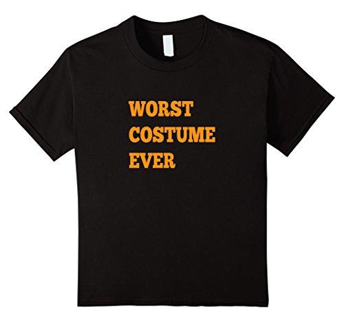 [Kids Worst Costume Ever Halloween Funny Shirt 6 Black] (Worst Ideas For Halloween Costumes)