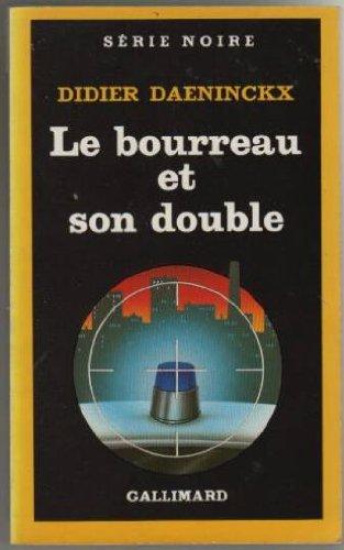 Le bourreau et son double - Didier Daeninckx