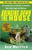 Image of Bringing Down the House: The Inside Story of Six MIT Students Who Took Vegas for Millions by Ben Mezrich