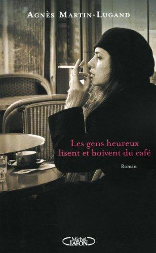 [ Les ] Gens heureux lisent et boivent du café : roman