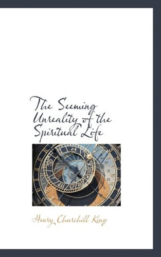 The Seeming Unreality of the Spiritual Life