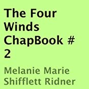 The Four Winds ChapBook, Book 2 | Melanie Marie Shifflett Ridner