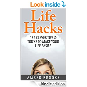 Life Hacks 136 Clever Tips Tricks To Make Your Life