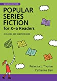 img - for Popular Series Fiction for K-6 Readers: A Reading and Selection Guide (Children's and Young Adult Literature Reference) book / textbook / text book