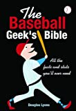 The Baseball Geeks Bible: All the Facts and Stats Youll Ever Need