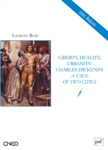Liberty, Duality, Urbanity : Charles Dicken's : A Tale of Two Cities