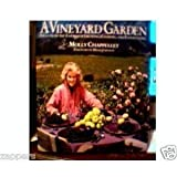 img - for A Vineyard Garden: Ideas From the Earth for Growing, Cooking, and Entertaining by Molly Chappellet (1991-10-01) book / textbook / text book