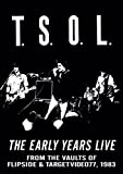 T.S.O.L. - EARLY YEARS LIVE