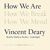 How We Are: The How to Live Trilogy, Book 1 | Vincent Deary