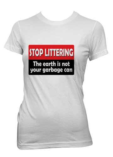 Funny T-Shirts STOP LITTERING Humour & Sayings Tee Shirts in All Sizes for Ladies