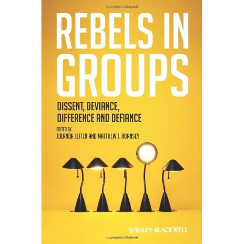 Rebels in Groups: Dissent Deviance Difference and Defiance