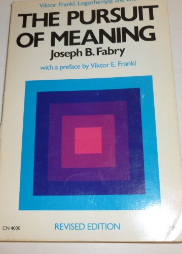 The Pursuit of Meaning: Viktor Frankl, Logotherapy, and Life PDF