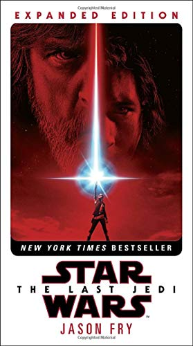 The Last Jedi Expanded Edition (Star Wars) [Fry, Jason] (Tapa Blanda)
