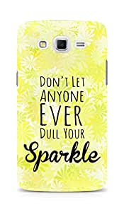 AMEZ dont let anyone dull your sparkle Back Cover For Samsung Galaxy Grand 3
