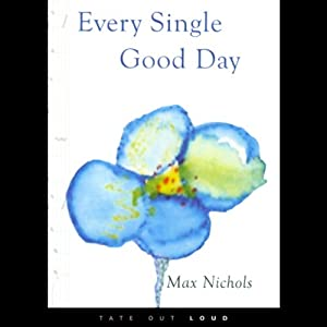 Every Single Good Day | [Max Nichols]