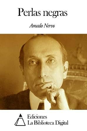 Amazon.com: Perlas negras (Spanish Edition) eBook: Amado Nervo: Kindle