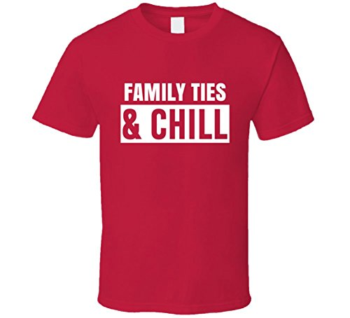 Best Of Tees Family Ties and Chill Funny Trending TV Show Netflix Parody Fan T Shirt M Red