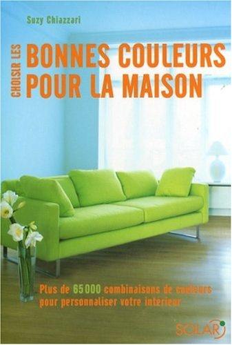 Choisir les bonnes couleurs pour la maison plus de 65000 for Personnaliser votre propre maison