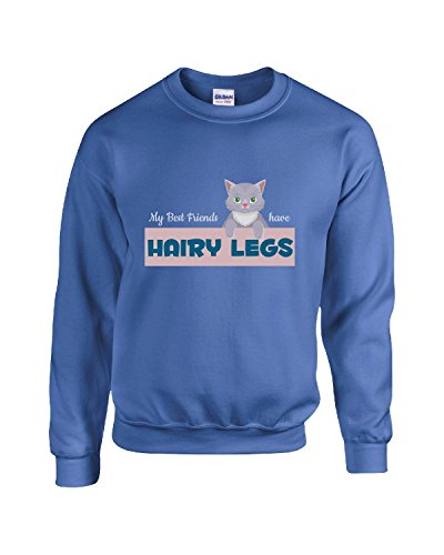My Best Friends Have Hairy Legs Funny Gift Cat Lover Fan - Adult Sweatshirt