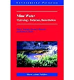[ Mine Water: Hydrology, Pollution, Remediation (Softcover Reprint of the Origi) (Environmental Pollution #5) ] By Younger, Paul L ( Author ) [ 2002 ) [ Paperback ]