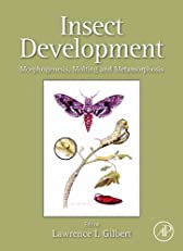 Insect Development: Insect Morphogenesis, Molting and Metamorphosis