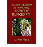 img - for [ NEIL GAIMAN'S THE SANDMAN AND JOSEPH CAMPBELL: IN SEARCH OF THE MODERN MYTH Paperback ] Rauch, Stephen ( AUTHOR ) Oct - 01 - 2003 [ Paperback ] book / textbook / text book