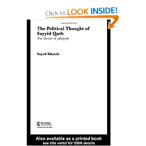 The Political Thought of Sayyid Qutb: The Theory of Jahiliyyah (Routledge Studies in Political Islam) Sayed Khatab