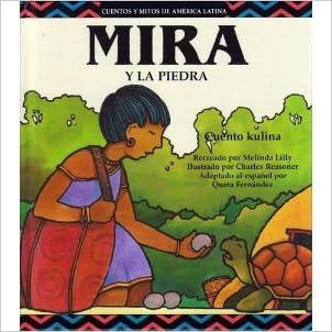 Mira y La Piedra (Cuentos y Mitos de America Latina) (Spanish Edition)