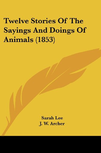 Twelve Stories of the Sayings and Doings of Animals (1853)