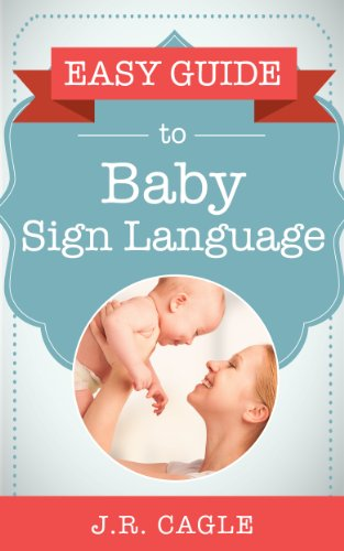 Easy Guide To Baby Sign Language by J.R. Cagle ebook deal