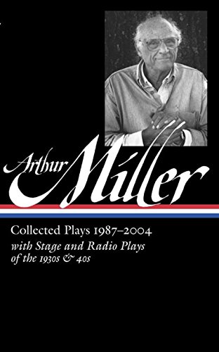 Arthur Miller: Collected Plays 1987-2004: (Library of America #261) (Library Of America Arthur Miller compare prices)