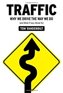 "Cover of ""Traffic: Why We Drive the Way W..."